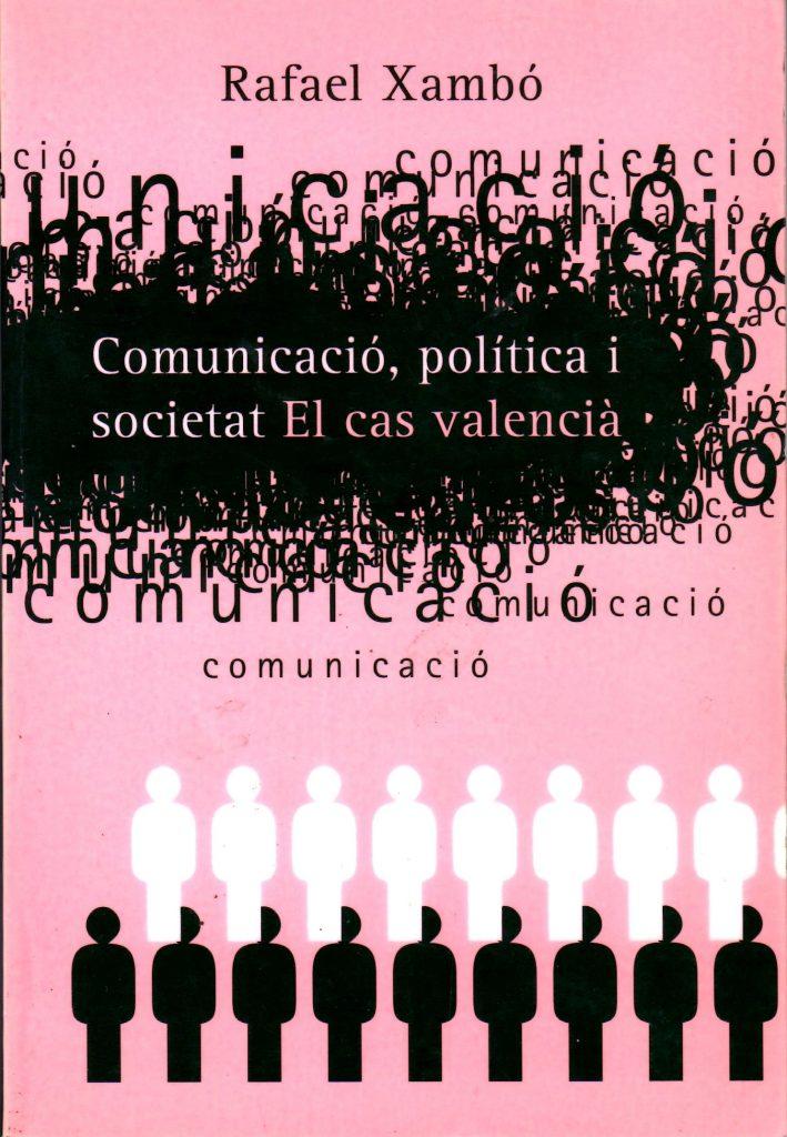 (2001) Comunicació, política i societat. El cas valencià