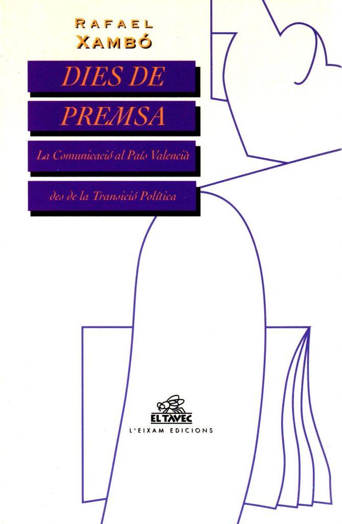 (1995) DIES DE PREMSA. LA COMUNICACIÓ AL PAÍS VALENCIA DES DE LA TRANSICIÓ POLÍTICA